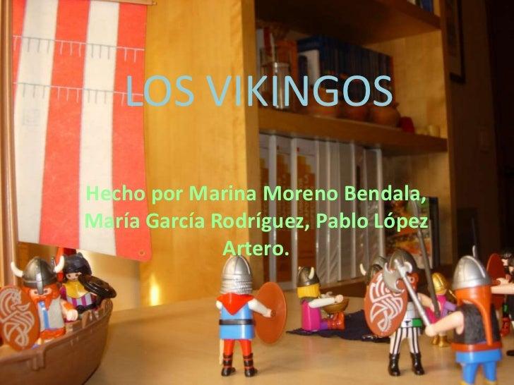 LOS VIKINGOSHecho por Marina Moreno Bendala,María García Rodríguez, Pablo López              Artero.