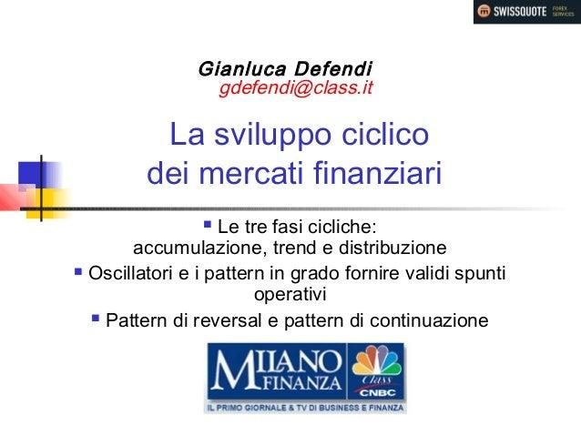 8958f18234 La sviluppo ciclico dei mercati finanziari  Le tre fasi cicliche:  accumulazione, ...