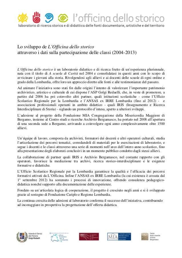 Lo sviluppo de L'Officina dello storico attraverso i dati sulla partecipazione delle classi (2004-2013)  L'Officina dello ...