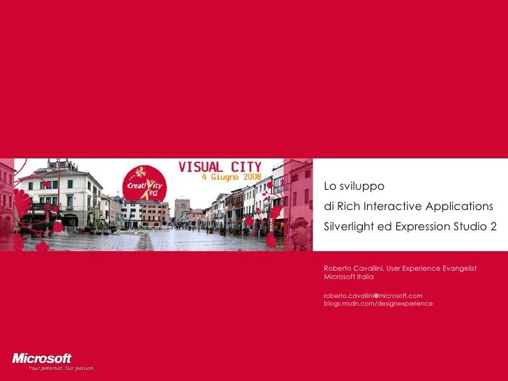 Lo sviluppo di Rich Interactive Applications Silverlight ed Expression Studio 2   Roberto Cavallini, User Experience Evang...