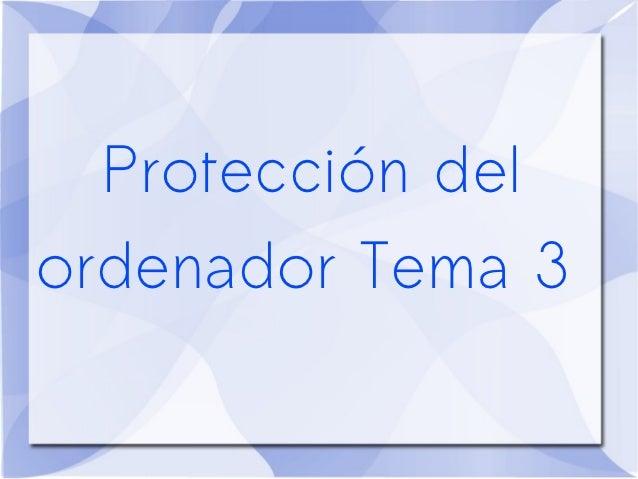 Protección delordenador Tema 3