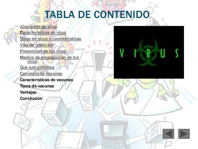 TABLA DE CONTENIDO  -Concepto de virus  Características de virus  Tipos de virus y características  Vías de infección  Pre...