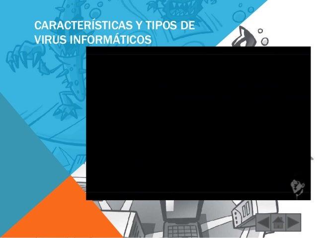 CARACTERÍSTICAS Y TIPOS DE  VIRUS INFORMÁTICOS