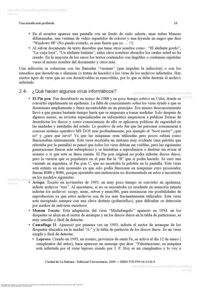 López Matachana, Yansenis. Los virus informáticos: una amenaza para la sociedad. Cuba: Editorial Universitaria, 2009. ProQ...