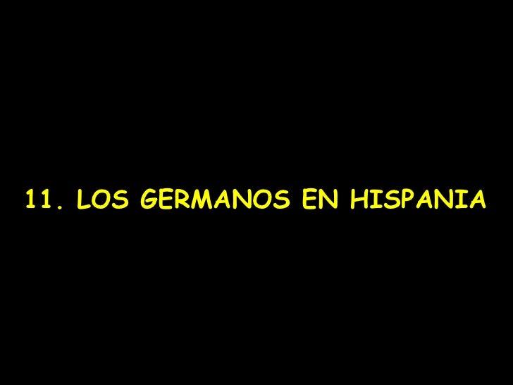 11. LOS GERMANOS EN HISPANIA