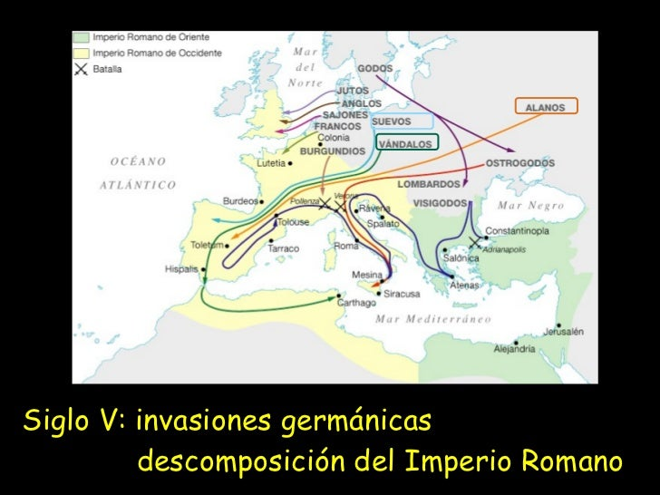 Siglo V: invasiones germánicas   descomposición del Imperio Romano