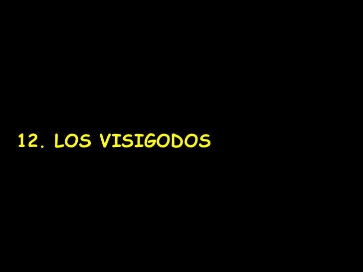 12. LOS VISIGODOS
