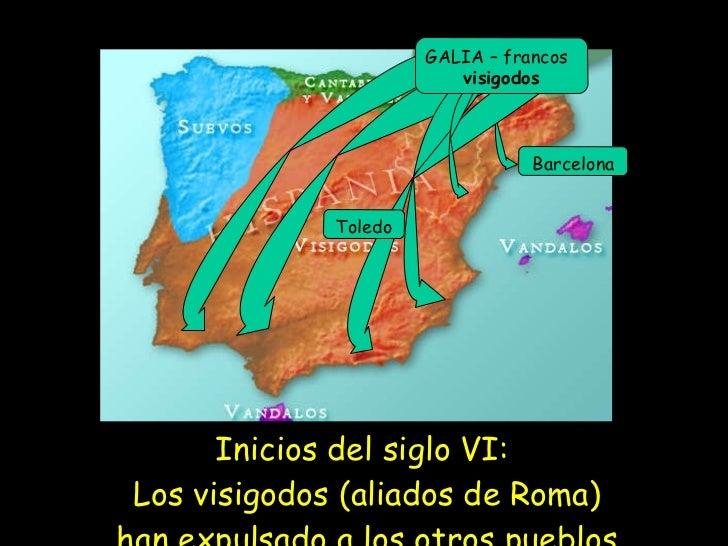 <ul><li>Inicios del siglo VI:  Los visigodos (aliados de Roma) han expulsado a los otros pueblos </li></ul>Barcelona Toled...