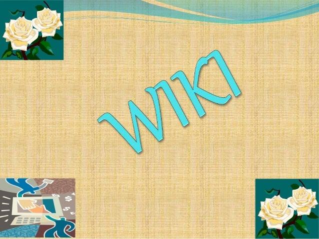 ¿Que es wiki?  Es un concepto que se utiliza en el ámbito  del internet para referirse a las paginas  web cuyos contenido...