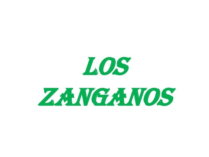 Los zanganos <br />