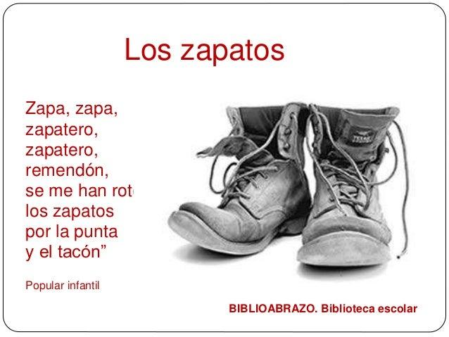 """Los zapatos Zapa, zapa, zapatero, zapatero, remendón, se me han roto los zapatos por la punta y el tacón"""" Popular infantil..."""