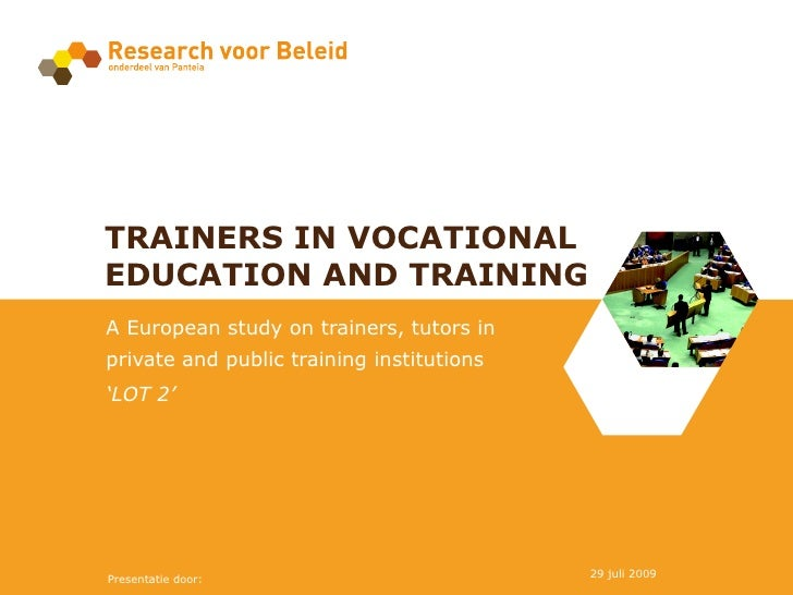 TRAINERS IN VOCATIONAL EDUCATION AND TRAINING A European study on trainers, tutors in private and public training institut...