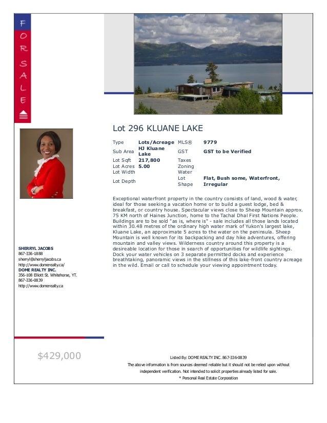 Lot 296 KLUANE LAKE Type Lots/Acreage MLS® 9779 Sub Area HJ Kluane Lake GST GST to be Verified Lot Sqft 217,800 Taxes Lot ...
