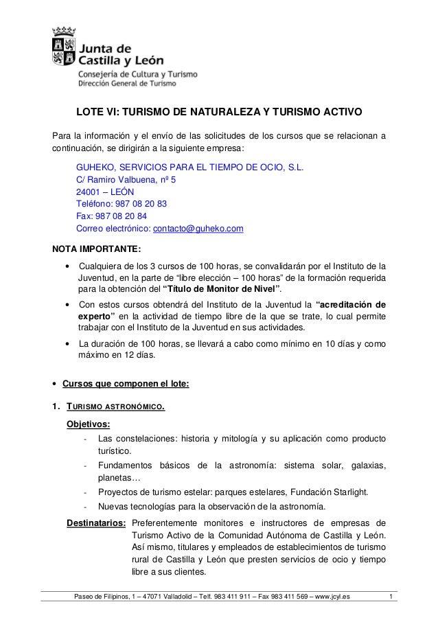 Paseo de Filipinos, 1 – 47071 Valladolid – Telf. 983 411 911 – Fax 983 411 569 – www.jcyl.es 1 LOTE VI: TURISMO DE NATURAL...