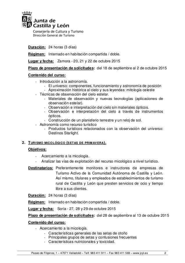 Paseo de Filipinos, 1 – 47071 Valladolid – Telf. 983 411 911 – Fax 983 411 569 – www.jcyl.es 2 Duración: 24 horas (3 días)...