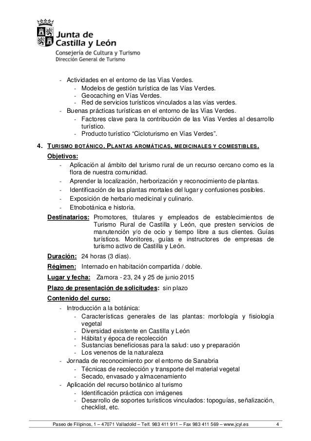 Paseo de Filipinos, 1 – 47071 Valladolid – Telf. 983 411 911 – Fax 983 411 569 – www.jcyl.es 4 - Actividades en el entorno...