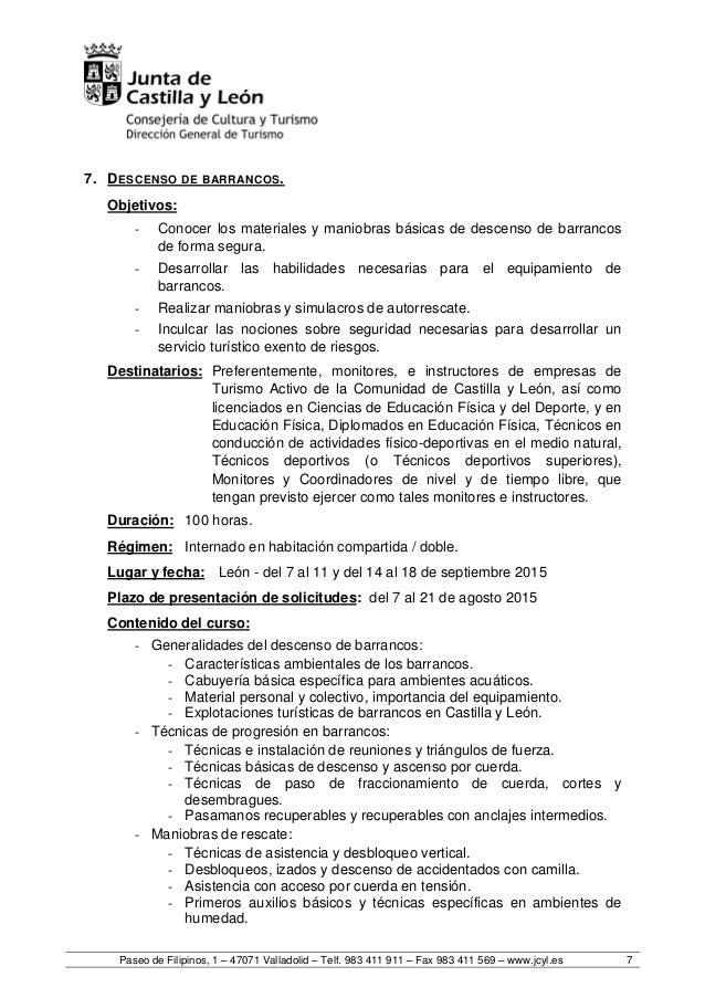 Paseo de Filipinos, 1 – 47071 Valladolid – Telf. 983 411 911 – Fax 983 411 569 – www.jcyl.es 7 7. DESCENSO DE BARRANCOS. O...