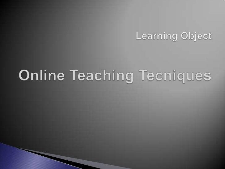 LearningObjectOnline TeachingTecniques<br />