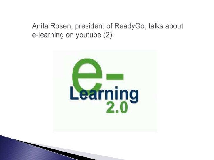 Anita Rosen, president of ReadyGo, talks about e-learning on youtube (2):<br />