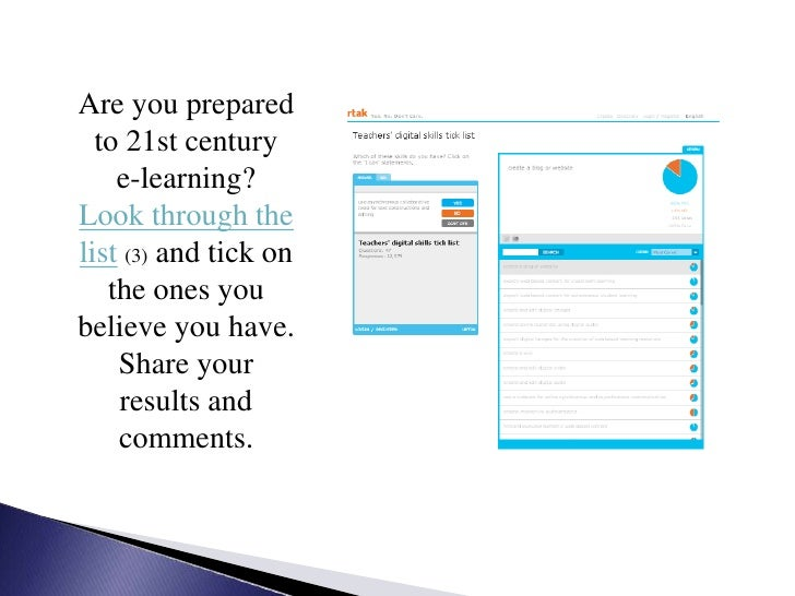 Are you prepared to 21st century <br />e-learning?Look through the list(3) and tick on the ones you believe you have. Shar...