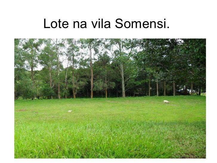 Lote na vila Somensi.