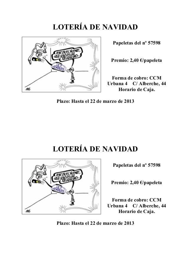 LOTERÍA DE NAVIDAD                         Papeletas del nº 57598                        Premio: 2,40 €/papeleta          ...