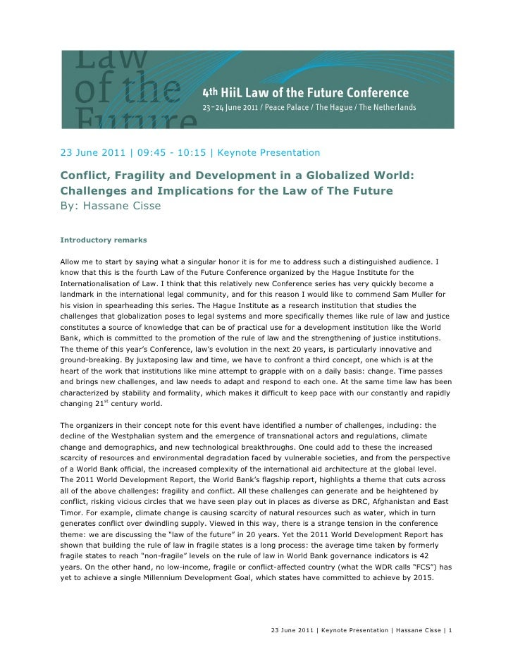 23 June 2011 | 09:45 - 10:15 | Keynote PresentationConflict, Fragility and Development in a Globalized World:Challenges an...