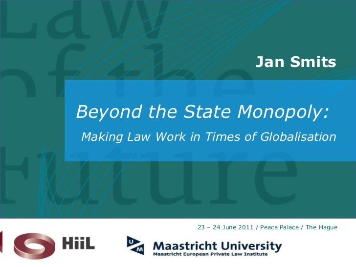 Jan Smits Beyond the State Monopoly:  Making Law Work in Times of Globalisation