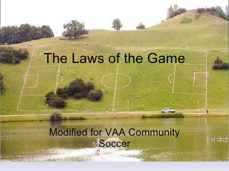 The Laws of the Game Modified for VAA Community Soccer