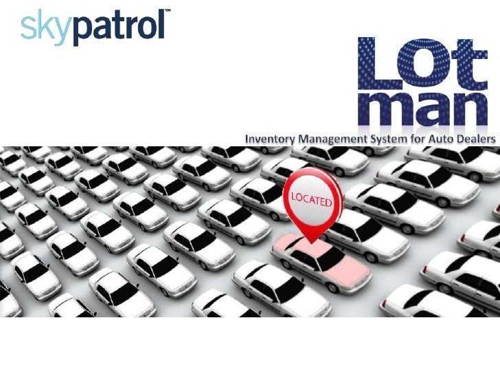Skypatrol's LotMan, Inventory Management System, does more than locate and track vehicles on a lot.The LotMan Increases Re...
