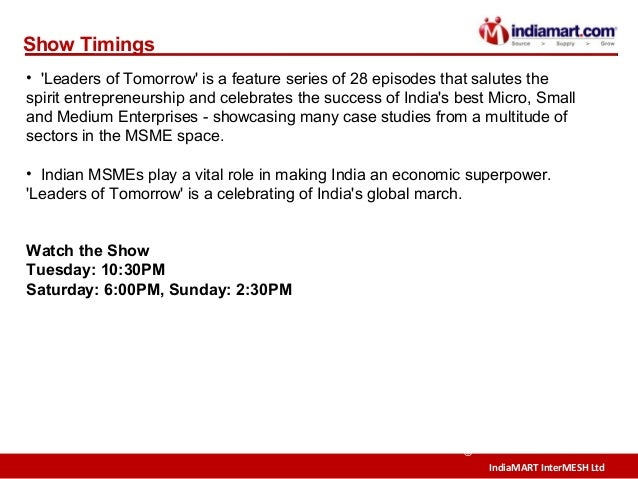 IndiaMART InterMESH Ltd © Show Timings • 'Leaders of Tomorrow' is a feature series of 28 episodes that salutes the spirit ...