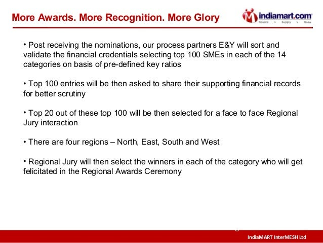 IndiaMART InterMESH Ltd © More Awards. More Recognition. More Glory • Post receiving the nominations, our process partners...