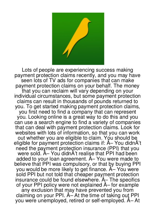 Lots of people are experiencing success makingpayment protection claims recently, and you may have    seen lots of TV ads ...