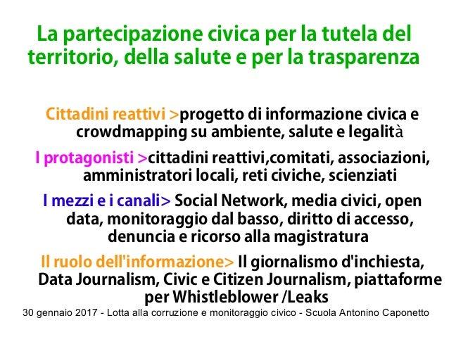 30 gennaio 2017 - Lotta alla corruzione e monitoraggio civico - Scuola Antonino Caponetto La partecipazione civica per la ...