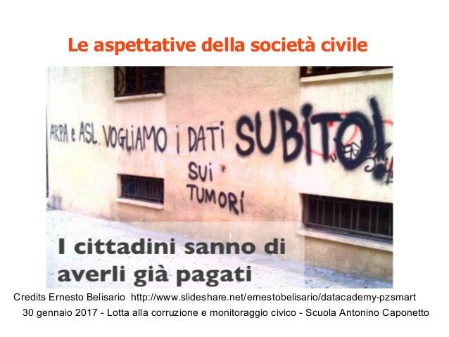 30 gennaio 2017 - Lotta alla corruzione e monitoraggio civico - Scuola Antonino Caponetto Le aspettative della società civ...