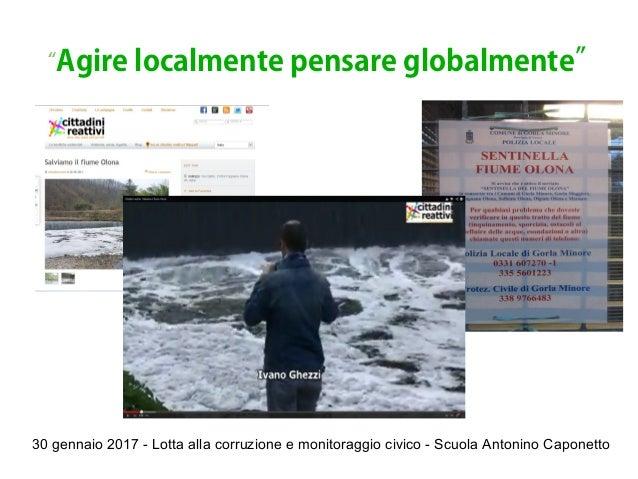 """30 gennaio 2017 - Lotta alla corruzione e monitoraggio civico - Scuola Antonino Caponetto """"Agire localmente pensare global..."""
