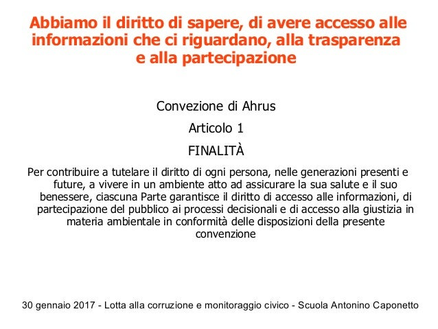 30 gennaio 2017 - Lotta alla corruzione e monitoraggio civico - Scuola Antonino Caponetto Abbiamo il diritto di sapere, di...