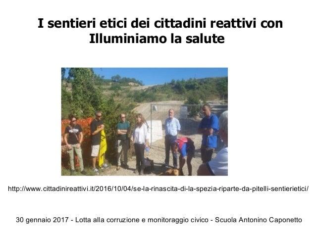 30 gennaio 2017 - Lotta alla corruzione e monitoraggio civico - Scuola Antonino Caponetto I sentieri etici dei cittadini r...