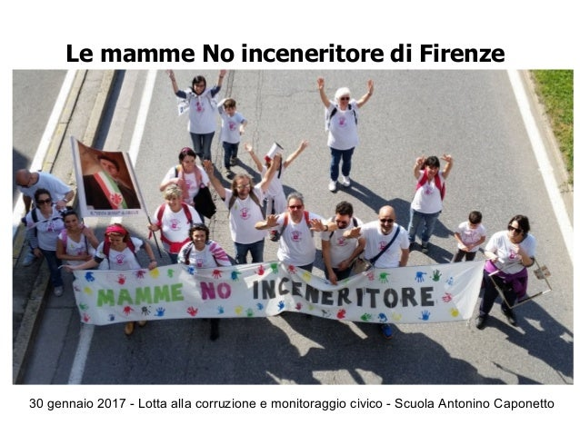 30 gennaio 2017 - Lotta alla corruzione e monitoraggio civico - Scuola Antonino Caponetto Le mamme No inceneritore di Fire...