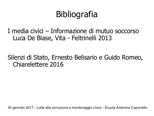 30 gennaio 2017 - Lotta alla corruzione e monitoraggio civico - Scuola Antonino Caponetto Bibliografia I media civici – In...