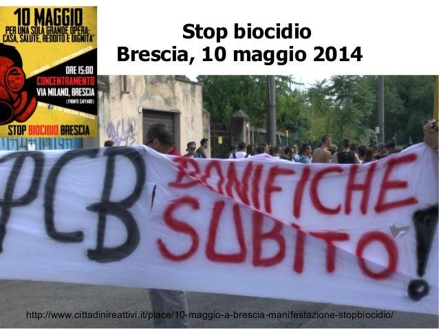 30 gennaio 2017 - Lotta alla corruzione e monitoraggio civico - Scuola Antonino Caponetto Stop biocidio Brescia, 10 maggio...