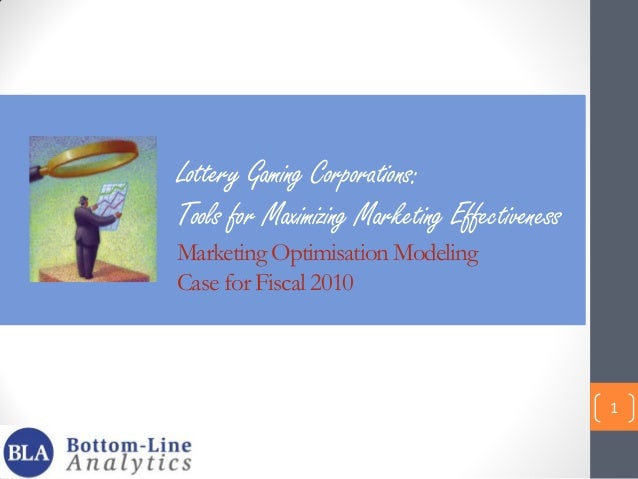 Lottery Gaming Corporations: Tools for Maximizing Marketing Effectiveness Marketing Optimisation Modeling Case for Fiscal ...