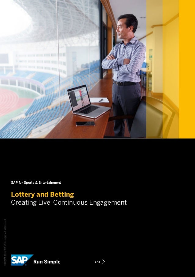 SAP for Sports & Entertainment Lottery and Betting Creating Live, Continuous Engagement ©2017SAPSEoranSAPaffiliatecompany....