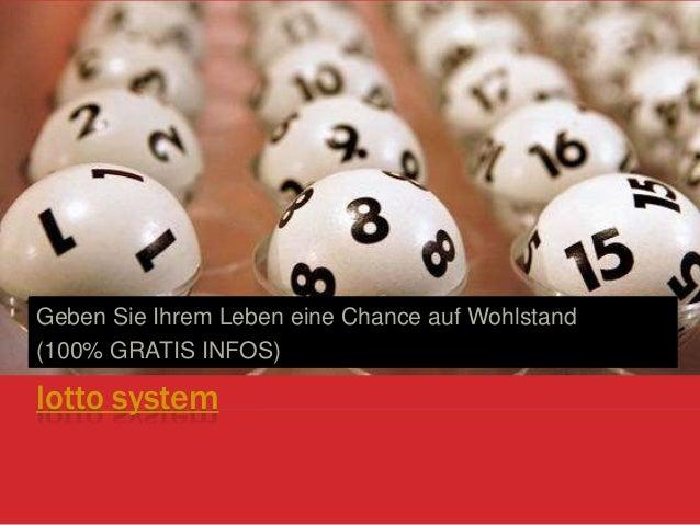lotto system Geben Sie Ihrem Leben eine Chance auf Wohlstand (100% GRATIS INFOS)