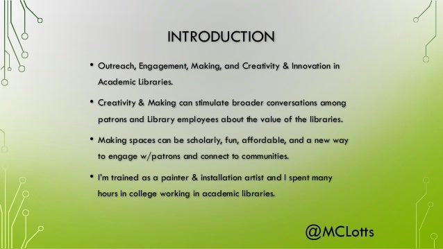 """""""Implementing a Culture of Creativity: Engaging Events and Making in the Academic Library Slide 2"""