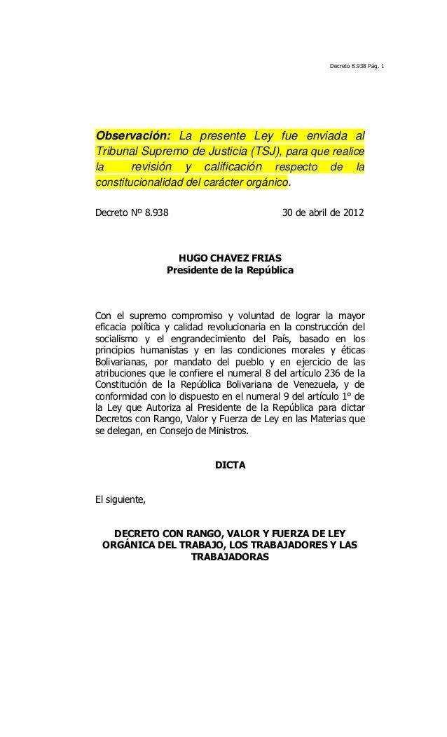 Decreto 8.938 Pág. 1Observación: La presente Ley fue enviada alTribunal Supremo de Justicia (TSJ), para que realicela revi...