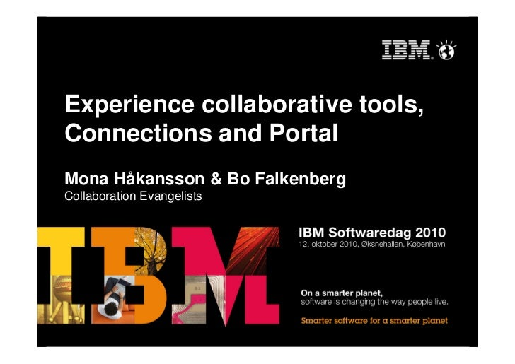 Experience collaborative tools, Connections and Portal Mona Håkansson & Bo Falkenberg Collaboration Evangelists