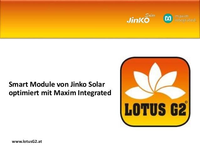 Smart Module von Jinko Solar optimiert mit Maxim Integrated www.lotusG2.at