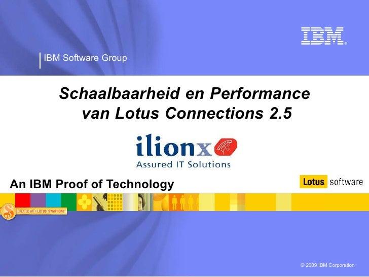 IBM Software Group            Schaalbaarheid en Performance           van Lotus Connections 2.5    An IBM Proof of Technol...