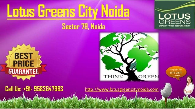 Lotus Greens City Noida Sector 79, Noida  Call Us: +91- 9582647963  http://www.lotusgreencitynoida.com